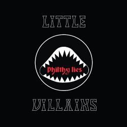 Little Villains - Philthy Lies - LP COLOURED