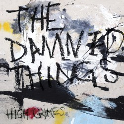 The Damned Things - High Crimes - CD