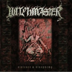 Witchmaster - Violence And Blasphemy - LP