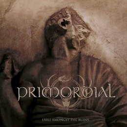 Primordial 'Exile Amongst The Ruins'